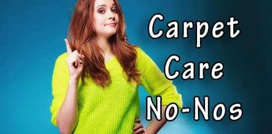 Carpet Care No-Nos