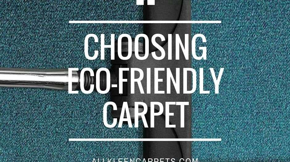 Choosing Eco-Friendly Carpet
