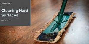 How to Best Clean Hard Surfaces in Your Home