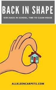 Back to School is a Great Time to Get the House Back in Shape