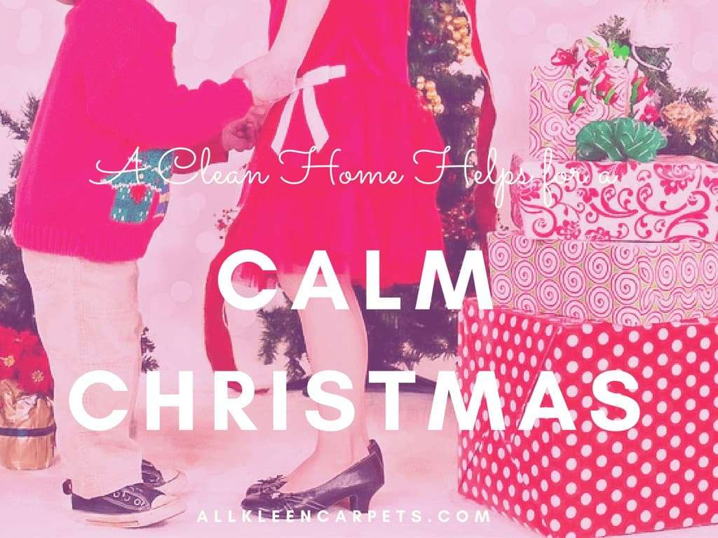 A Clean Home Helps Create a Calm Christmas