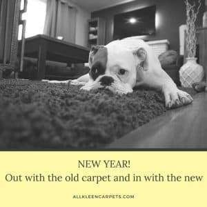 New Year - Out with the Old Carpet - in with the New