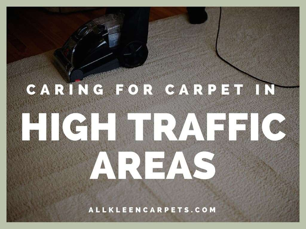 How to Care for Carpet in High Traffic Areas Seattle WA