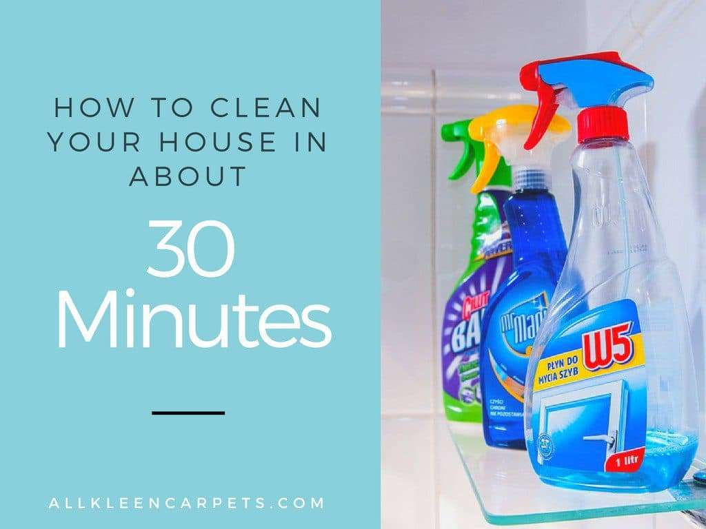 How to Clean Your Home in About 30 Minutes