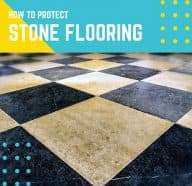 The Best Way to Protect Stone Floors