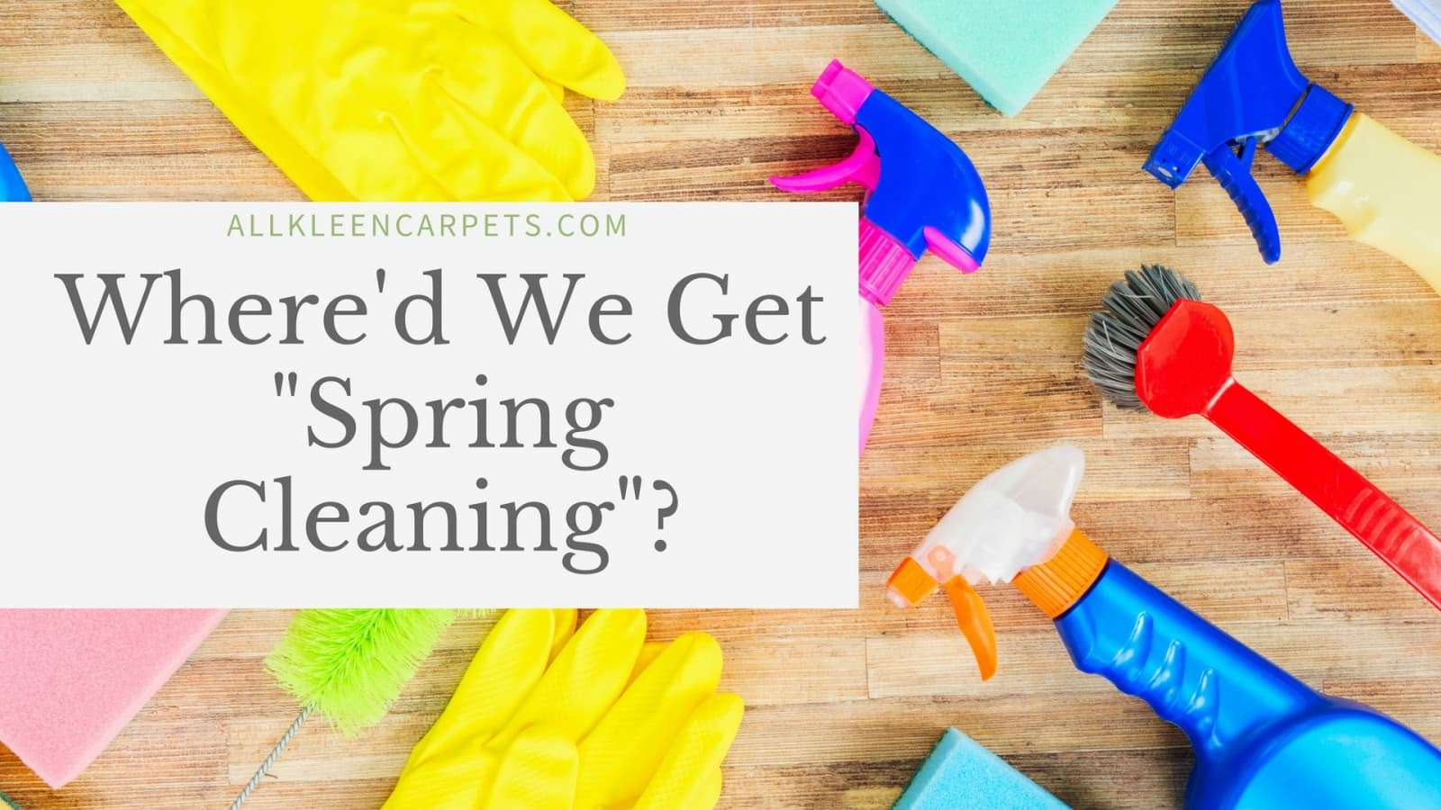 Where Did the Term 'Spring Cleaning' Come From?
