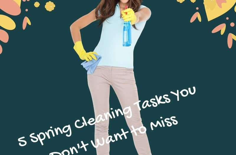 5 Spring Cleaning Tasks You Don't Want to Miss