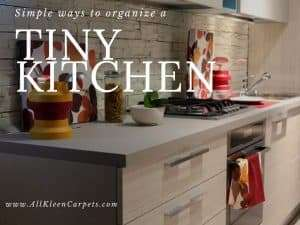 Easy Steps to Organizing a Tiny Kitchen