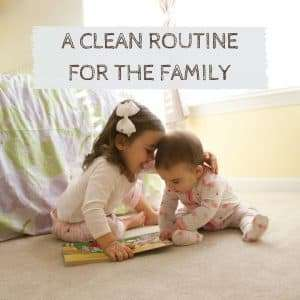 Creating a Cleaning Routine for Your Whole Family