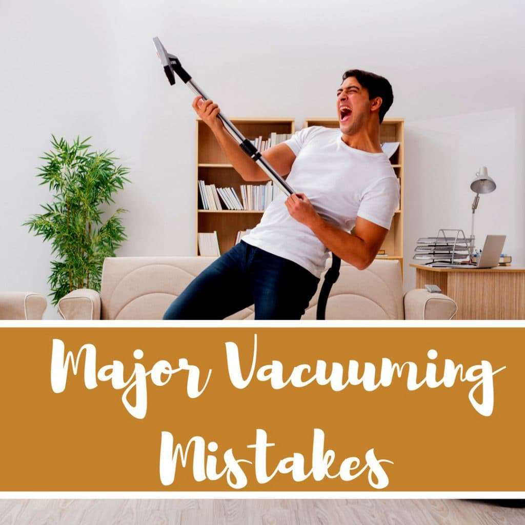 Vacuuming mistakes