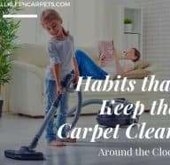 Habits that Keep Carpet Clean Around the Clock