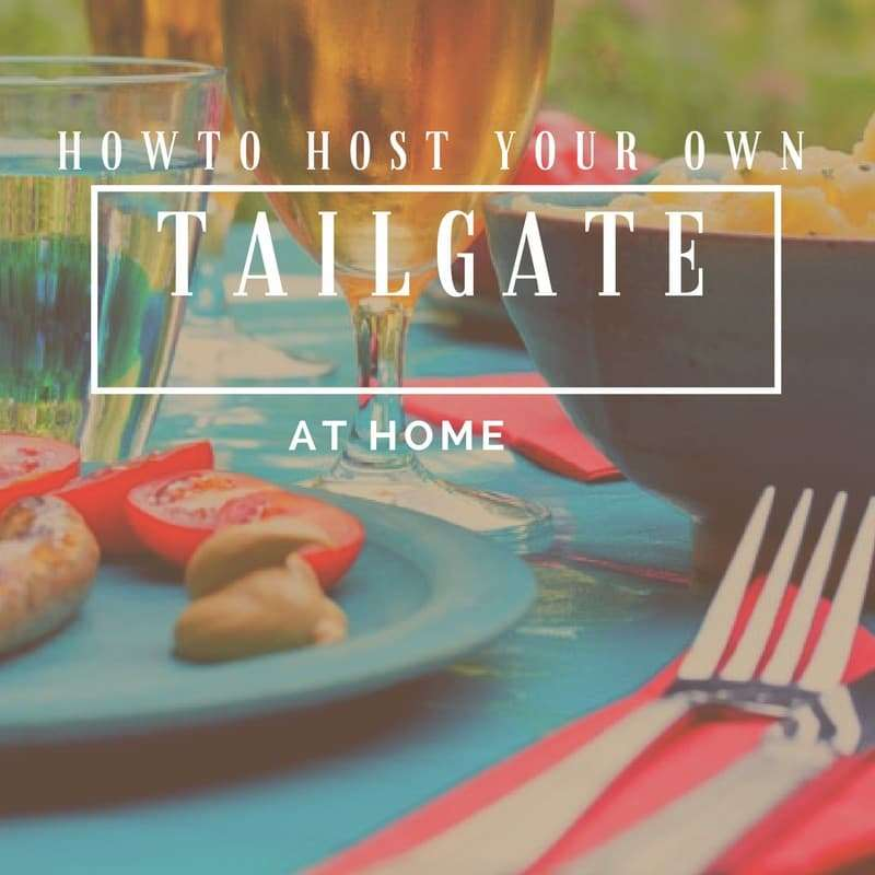How to Host a Tailgate Party at Home