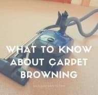 Carpet Browning Why Does it Happen?