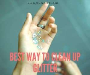 The Best Way to Clean Up Glitter