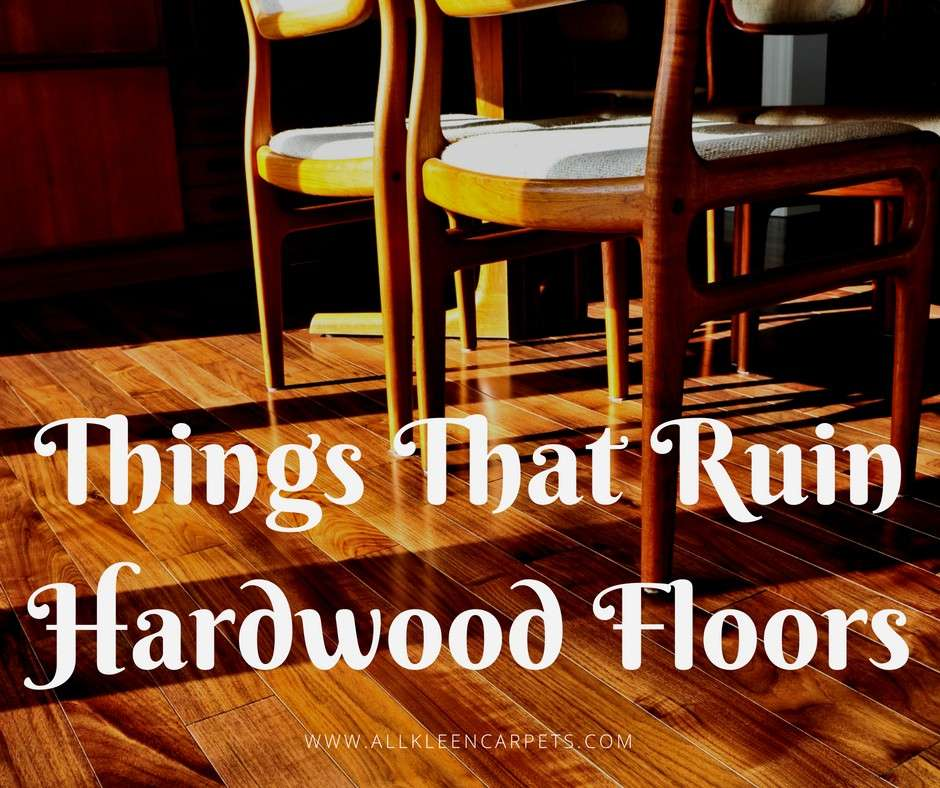 Things That Ruin Your Hardwood Floors