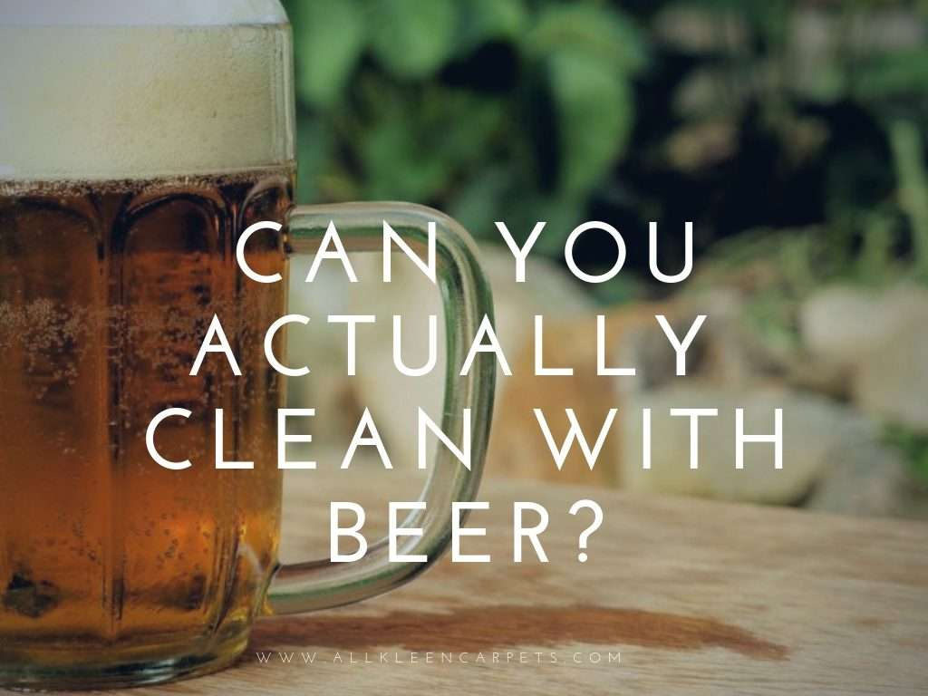 Cleaning with Beer? Can you Clean with Beer?