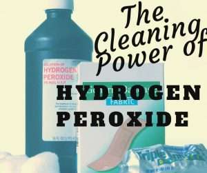What Are All The Things I Can Clean with Hydrogen Peroxide?