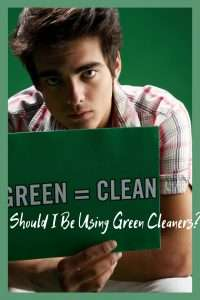 Should I Be Using Green Cleaners?