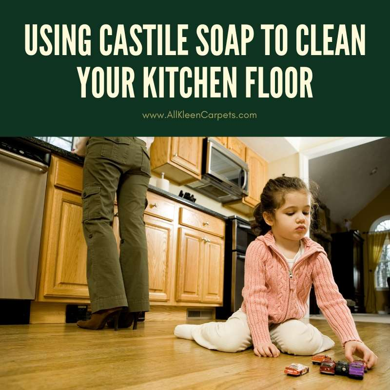 Using Castile Soap to Clean Your Kitchen Floor