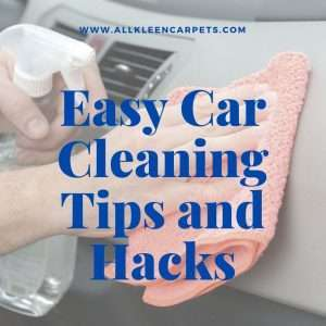Easy Car Cleaning Tips and Hacks