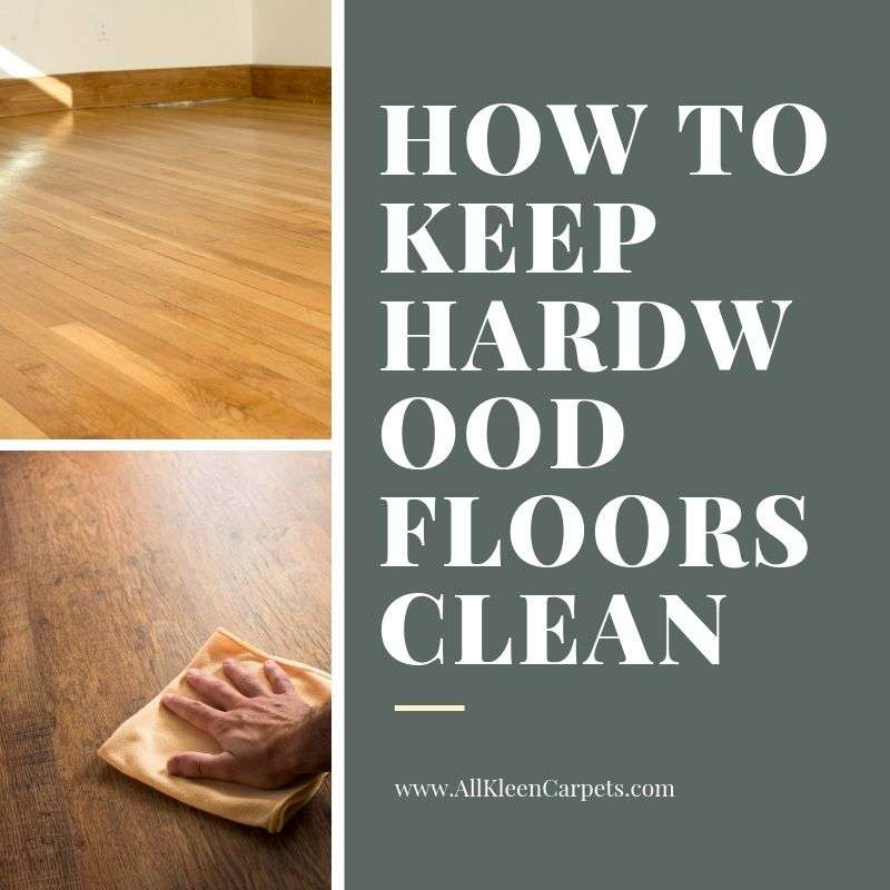 How to Keep Hardwood Floors Clean