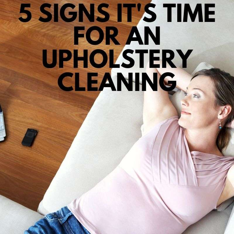 5 Signs It's Time for an Upholstery Cleaning