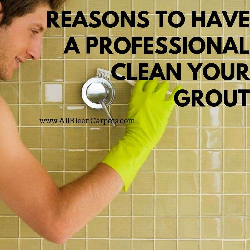 Reasons to Have a Professional Clean Your Grout