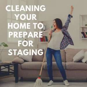 Cleaning Your Home to Prepare for Staging