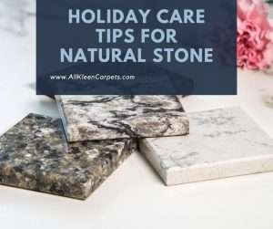 Holiday Care Tips for Natural Stone