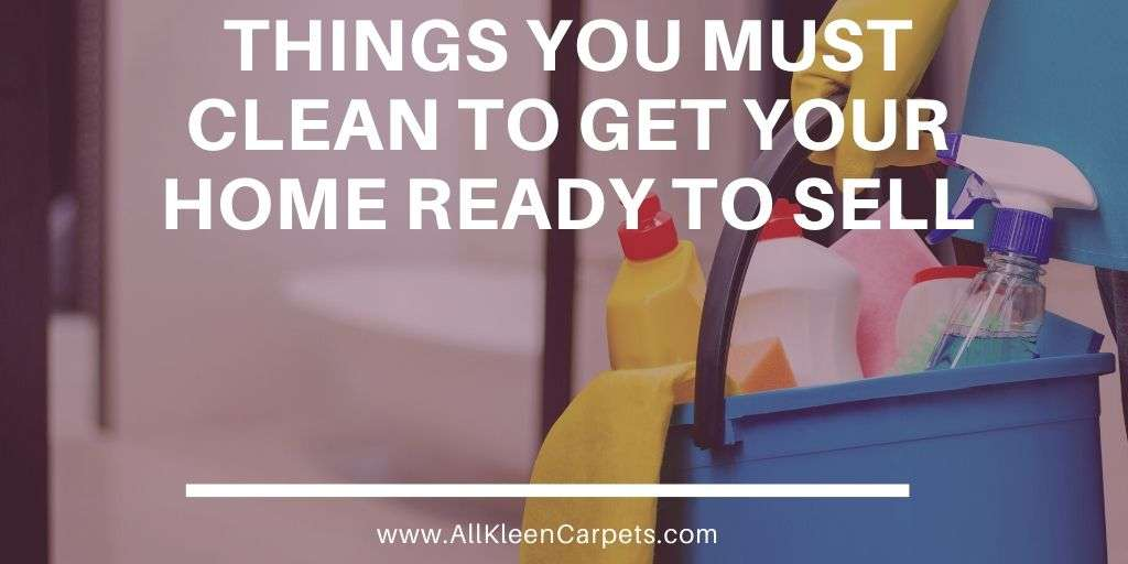 Things You Must Clean to Get Your Home Ready to Sell