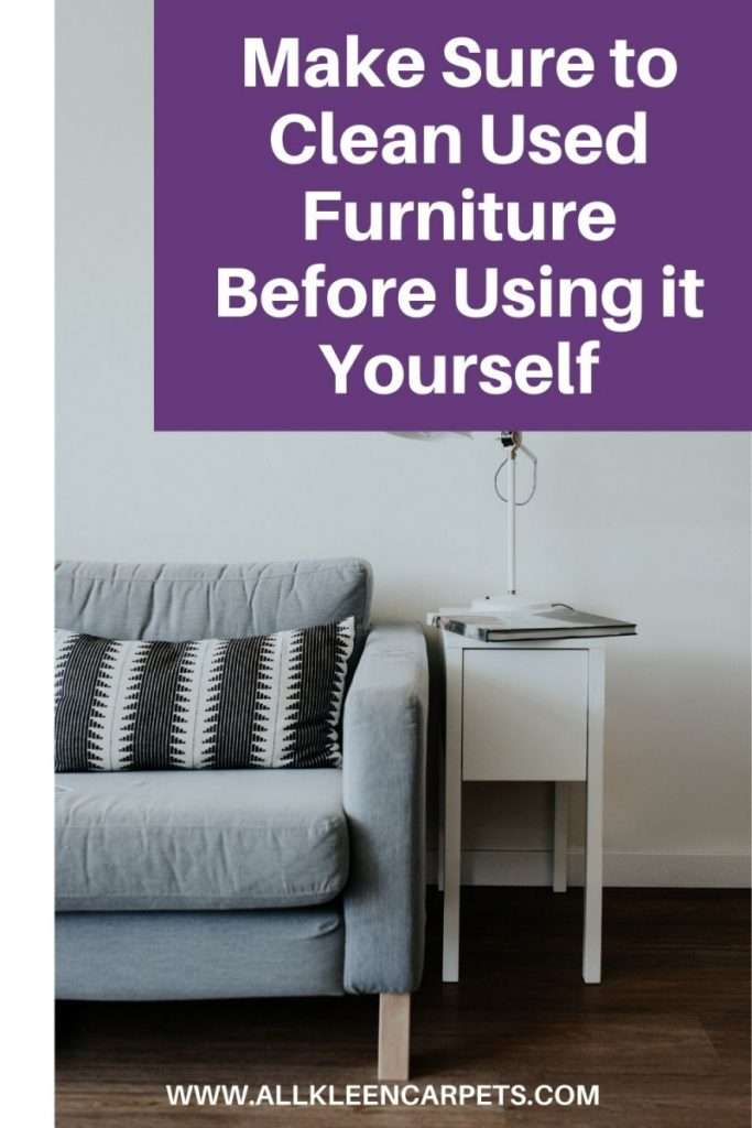 Make Sure to Clean Used Furniture Before Using it Yourself
