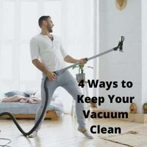 4 Ways to Keep Your Vacuum Clean