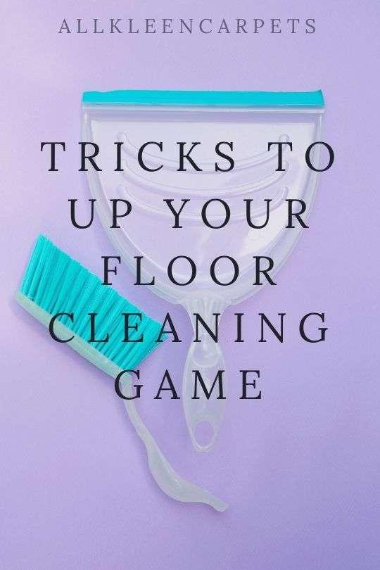 Tricks to Up Your Floor Cleaning Game
