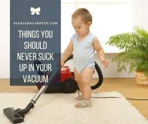 Things You Should Never Suck Up in Your Vacuum