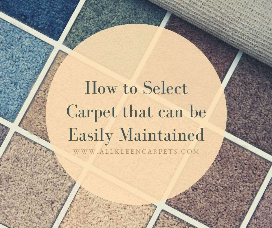 How to Select Carpet that can be Easily Maintained
