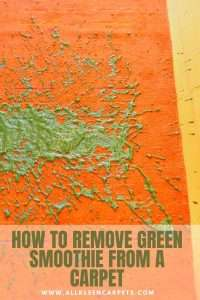 How to Remove Green Smoothie From a Carpet