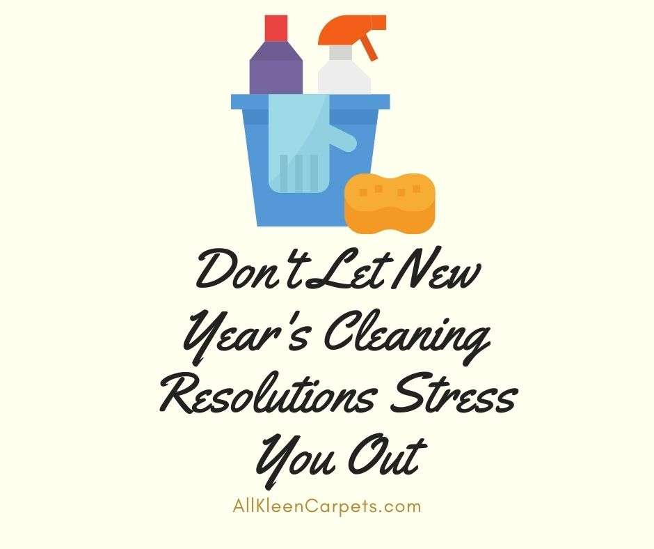 Don't Let New Year's Cleaning Resolutions Stress You Out