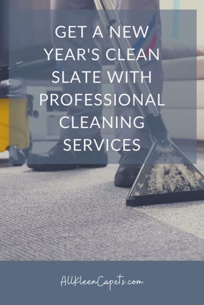 Get a New Year's Clean Slate with Professional Cleaning Services